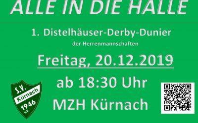 1. Distelhäuser Derby Turnier am Freitag, 20.12.2019